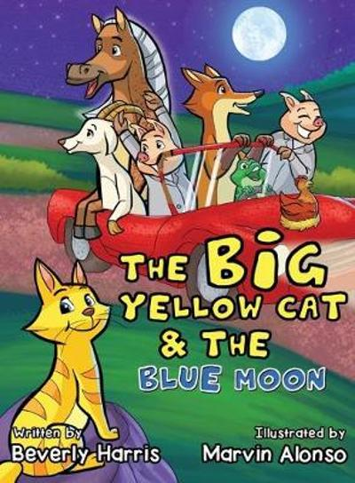The Big Yellow Cat and the Blue Moon - Beverly Harris