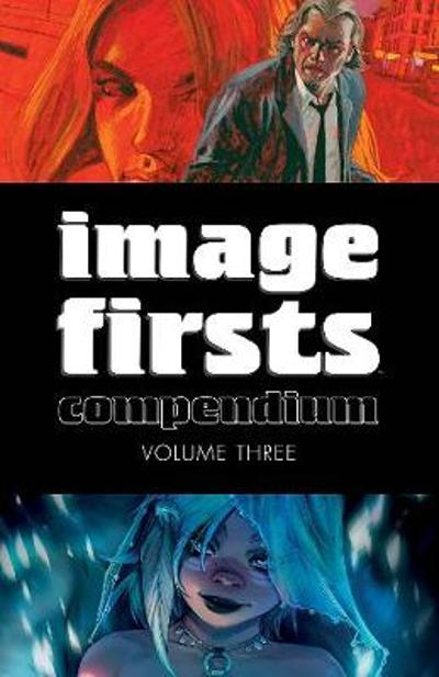 Image Firsts Compendium Volume 3 - Robert Kirkman