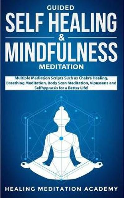 Guided Self Healing & Mindfulness Meditation - Healing Meditation Academy