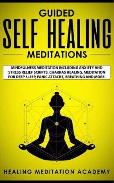 Guided Self Healing Meditations - Healing Meditation Academy