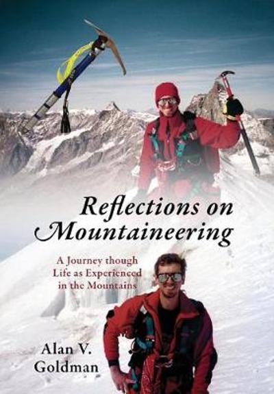 Reflections on Mountaineering - Alan V Goldman
