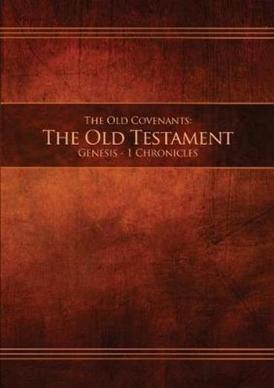 The Old Covenants, Part 1 - The Old Testament, Genesis - 1 Chronicles - Restoration Scriptures Foundation
