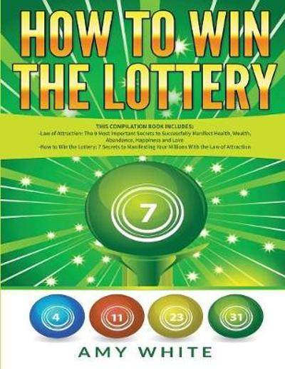 How to Win the Lottery - Amy White