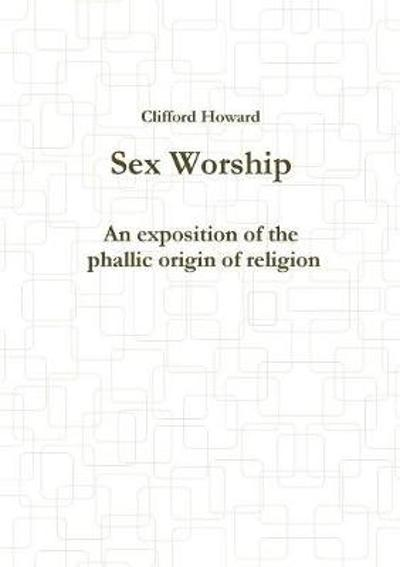 Sex Worship - Clifford Howard