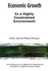 Economic Growth In a Highly Constrained Environment. - Peter James Rhys Morgan