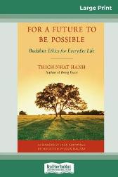 For a Future to be Possible (16pt Large Print Edition) - Thich Nhat Hanh