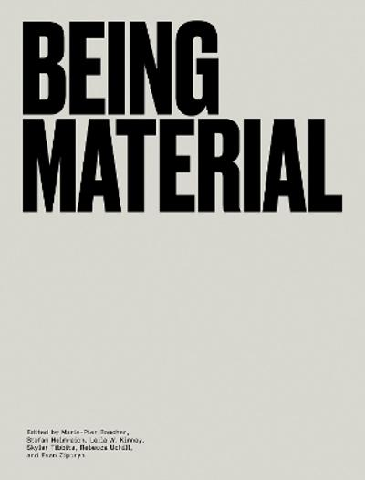 Being Material - Marie-Pier Boucher