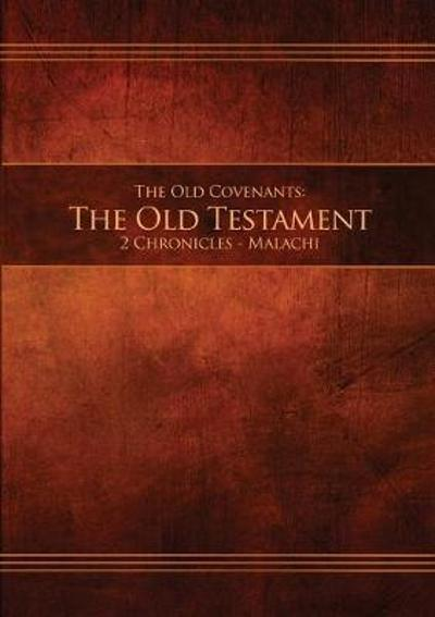 The Old Covenants, Part 2 - The Old Testament, 2 Chronicles - Malachi - Restoration Scriptures Foundation