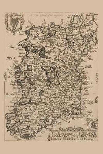 The Kingdome of Ireland devided into fower provinces - A Poetose Notebook / Journal / Diary (50 pages/25 sheets) - Poetose Press