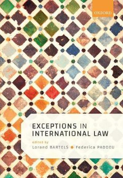 Exceptions in International Law - Lorand Bartels