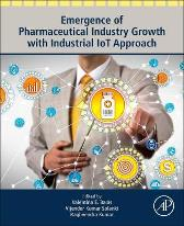 Emergence of Pharmaceutical Industry Growth with Industrial IoT Approach - Valentina Emilia Balas Vijender Kumar Solanki Raghvendra Kumar