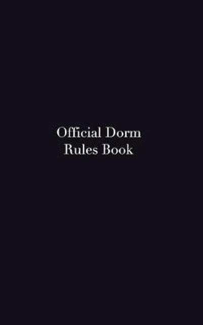 Official Dorms Rules Book - Sir Michael Huhn