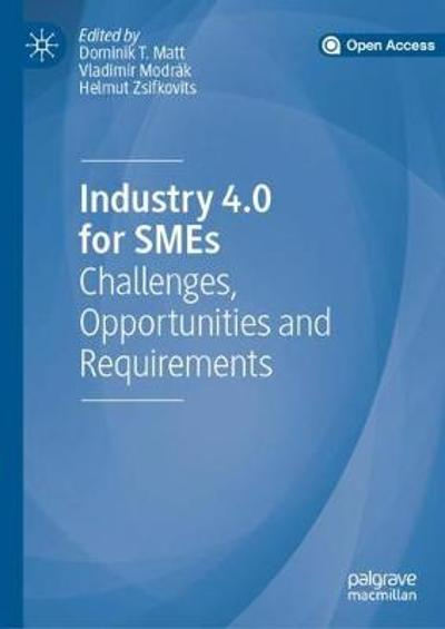 Industry 4.0 for SMEs - Dominik T. Matt