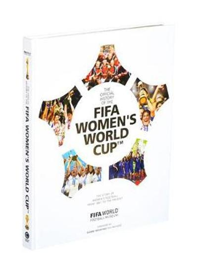 The Official History of the FIFA Women's World Cup - FIFA World Football Museum