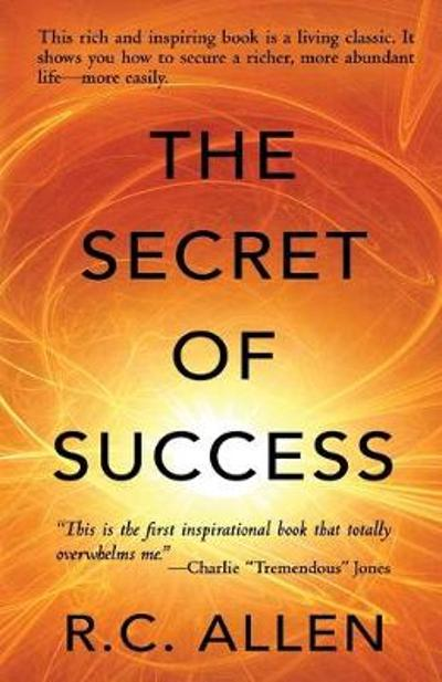 Secret of Success - R C Allen