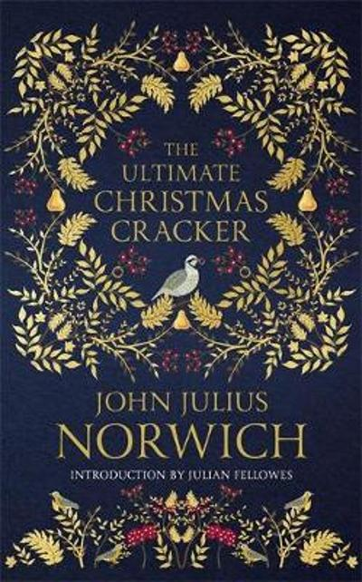 The Ultimate Christmas Cracker - John Julius Norwich