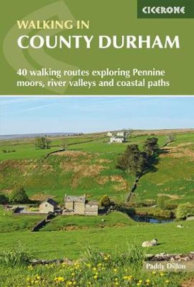 Walking in County Durham - Paddy Dillon