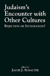 Judaism's Encounter with Other Cultures - Jacob J. Schacter