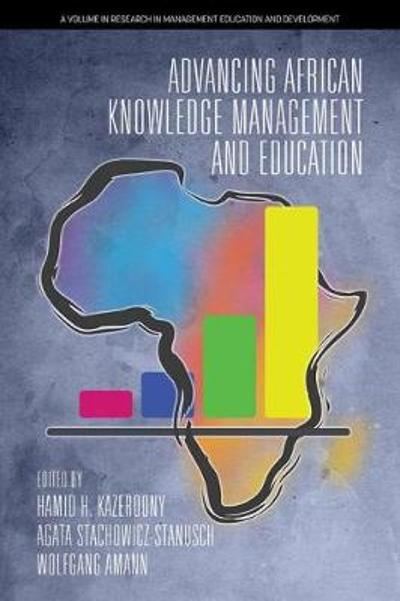 Advancing African Knowledge Management and Education - Hamid H. Kazeroony