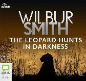 The Leopard Hunts in Darkness - Wilbur Smith Elliot Chapman Audible Inc