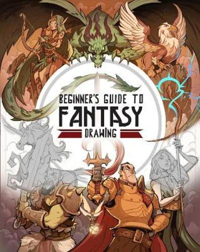 Beginner's Guide to Fantasy Drawing - 3dtotal Publishing