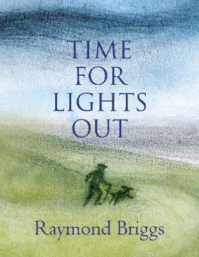 Time For Lights Out - Raymond Briggs