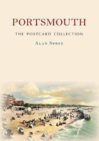 Portsmouth The Postcard Collection - Alan Spree