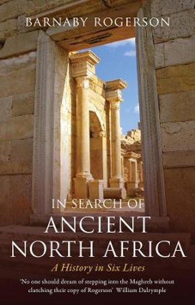 In Search of Ancient North Africa - Barnaby Rogerson