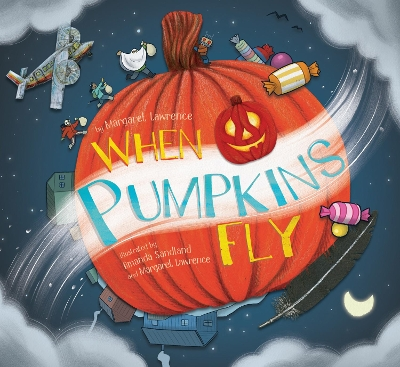 When Pumpkins Fly - Margaret Lawrence