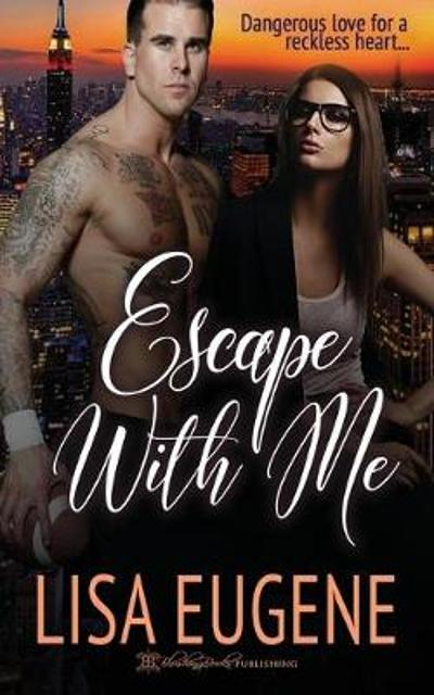 Escape with Me - Lisa Eugene