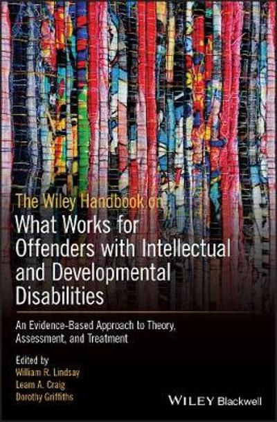 The Wiley Handbook on What Works for Offenders with Intellectual and Developmental Disabilities - William R. Lindsay