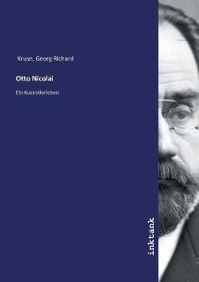 Otto Nicolai - Georg Richard Kruse