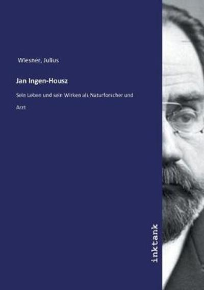 Jan Ingen-Housz - Julius Wiesner