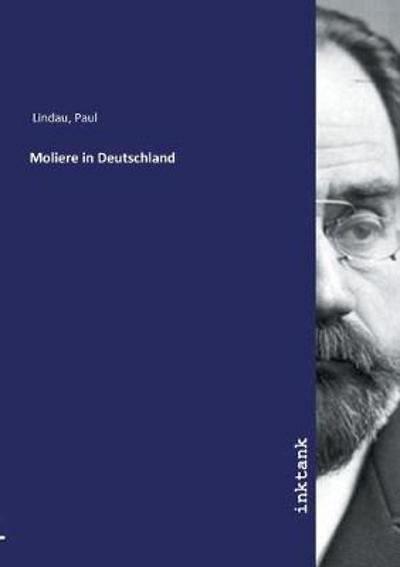 Moliere in Deutschland - Paul Lindau