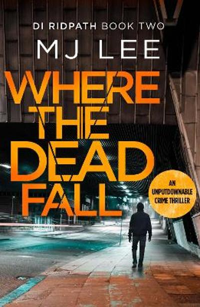 Where The Dead Fall - M J Lee