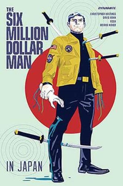 The Six Million Dollar Man - Christopher Hastings