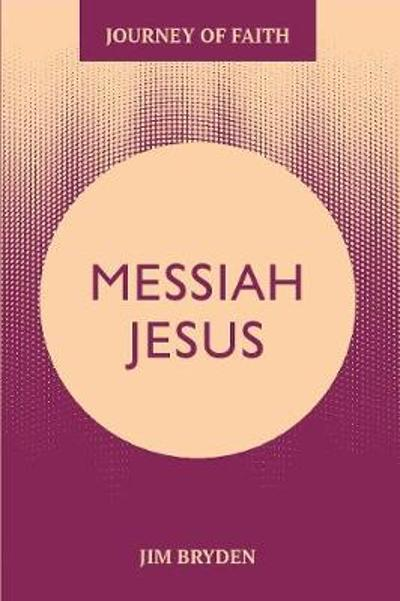 Messiah Jesus - Jim Bryden