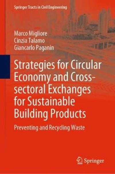 Strategies for Circular Economy and Cross-sectoral Exchanges for Sustainable Building Products - Marco Migliore