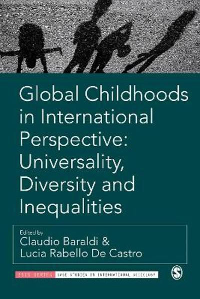Global Childhoods in International Perspective: Universality, Diversity and Inequalities - Claudio Baraldi