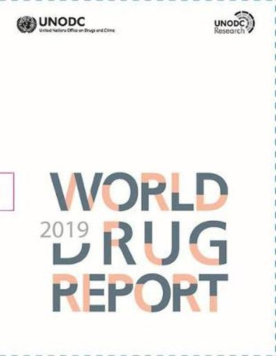 World drug report 2019 - United Nations: Office on Drugs and Crime