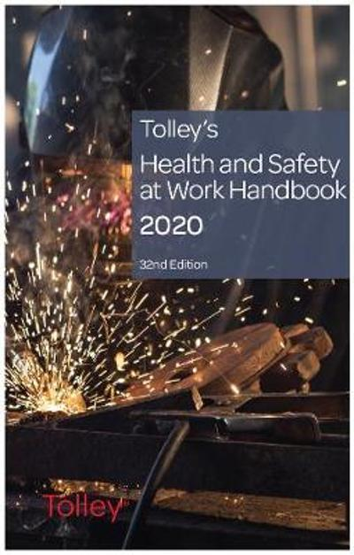 Tolley's Health & Safety at Work Handbook 2020 - An expert team of lawyers and health and safety practitioners