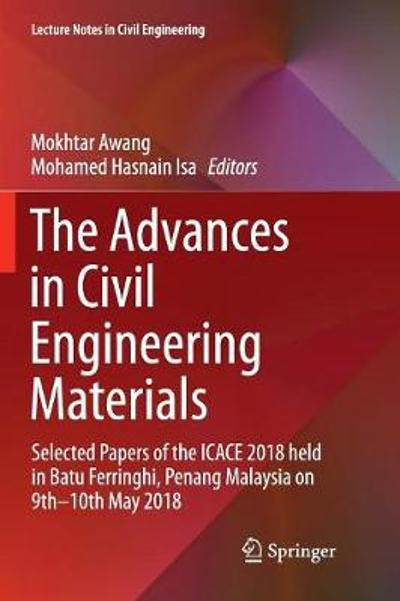 The Advances in Civil Engineering Materials - Mokhtar Awang