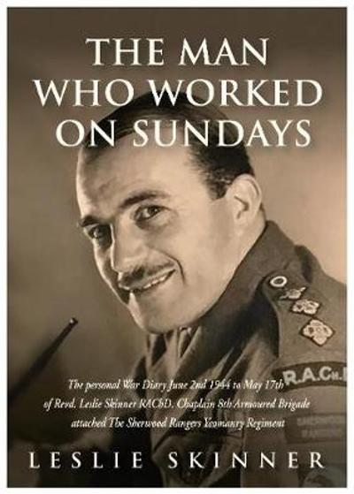 The Man Who Worked On Sundays - Leslie Skinner