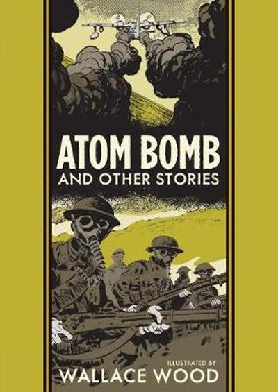 Atom Bomb And Other Stories - Wallace Wood