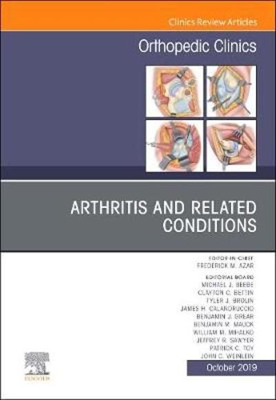 Arthritis and Related Conditions, An Issue of Orthopedic Clinics - Frederick M Azar