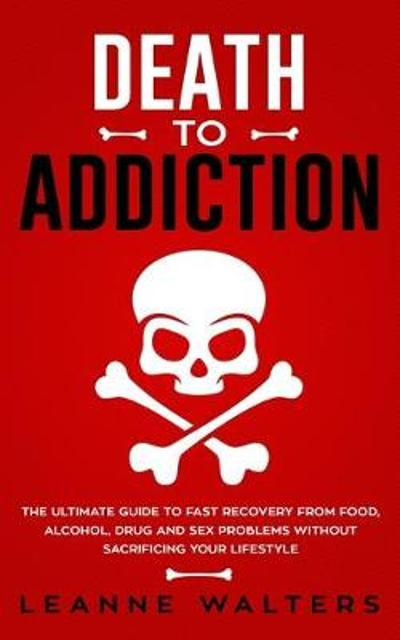 Death to Addiction - Leanne Walters