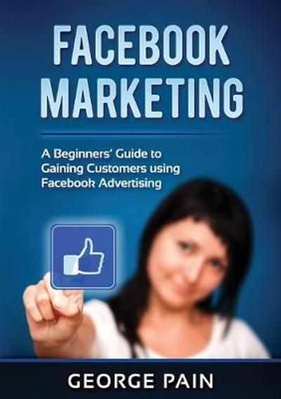 Facebook Marketing - George Pain
