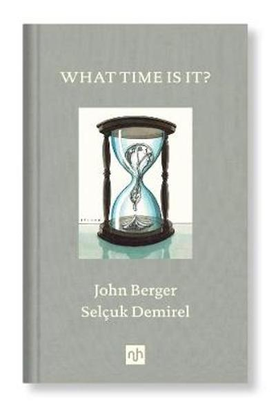 What Time Is It? - John Berger