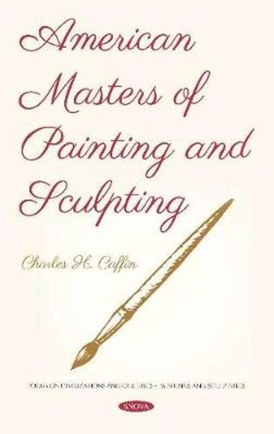 American Masters of Painting and Sculpting - Charles H. Caffin