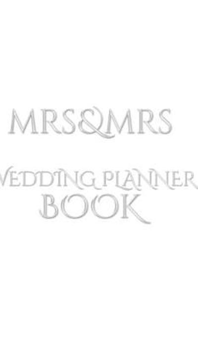 Mrs and Mrs Wedding planner journal Book - Michael Huhn